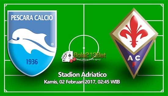 Prediksi Bola US Pescara vs Fiorentina 30 Januari 2017